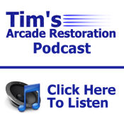 Tim's Arcade Restoration Podcast - Episode 2